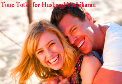 Tone Totke for Husband Vashikaran
