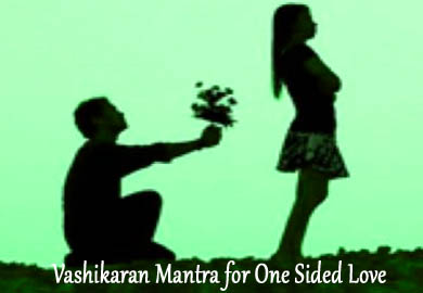 Vashikaran Mantra for One Sided Love