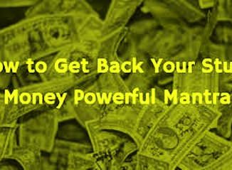 Mantra To Get Stuck Money Back