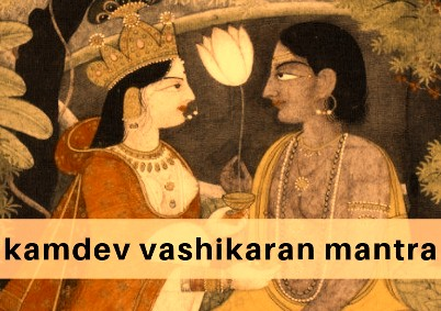 Kamdev Vashikaran Mantra To Get Love Back